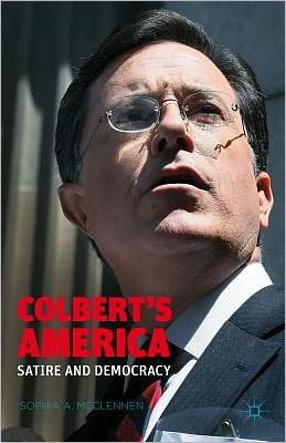 Colbert's America: Satire and Democracy