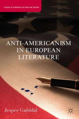 Anti-Americanism in European Literature