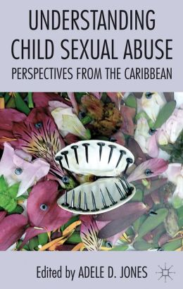 Understanding Child Sexual Abuse: Perspectives from the Caribbean