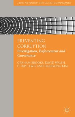 Preventing Corruption: Investigation, Enforcement and Governance