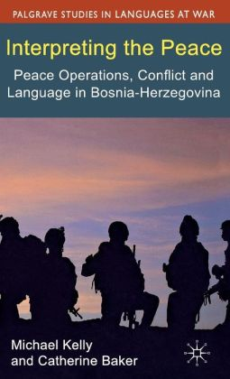 Interpreting the Peace: Peace Operations, Conflict and Language in Bosnia-Herzegovina