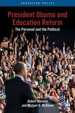 President Obama and Education Reform: The Personal and the Political