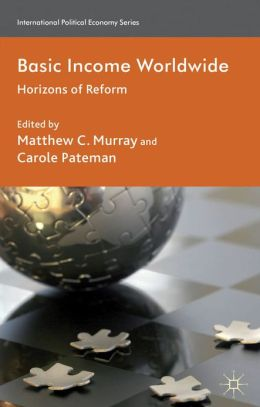 Basic Income Worldwide: Horizons of Reform