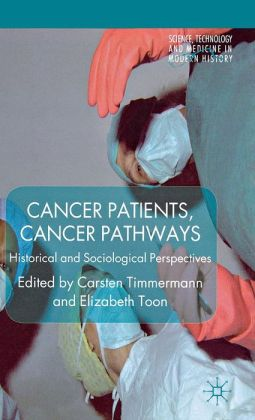 Cancer Patients, Cancer Pathways: Historical and Sociological Perspectives