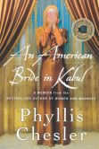 Book Cover Image. Title: An American Bride in Kabul:  A Memoir, Author: Phyllis Chesler