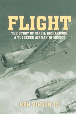Flight: The Story of Virgil Richardson, A Tuskegee Airman in Mexico