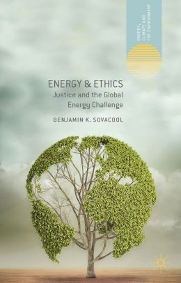 Energy & Ethics: Justice and the Global Energy Challenge