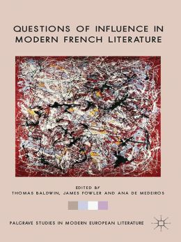 Questions of Influence in Modern French Literature