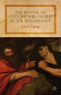 The Revival of Antique Philosophy in the Renaissance