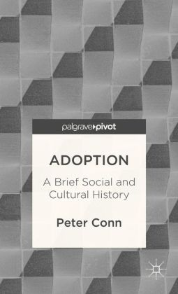 Adoption: A Brief Social and Cultural History