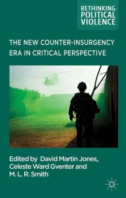 The New Counter-insurgency Era in Critical Perspective