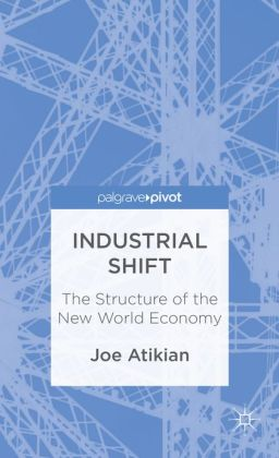 Industrial Shift: The Structure of the New World Economy