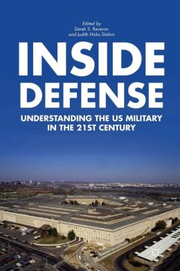 Inside Defense: Understanding the US Military in the 21st Century
