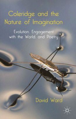 Coleridge and the Nature of Imagination: Evolution, Engagement with the World, and Poetry