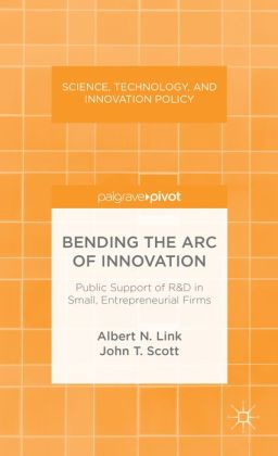 Bending the Arc of Innovation: Public Support of R&D in Small, Entrepreneurial Firms