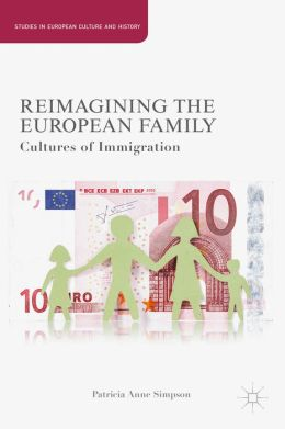 Reimagining the European Family: Cultures of Immigration