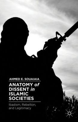 Anatomy of Dissent in Islamic Societies: Ibadism, Rebellion, and Legitimacy