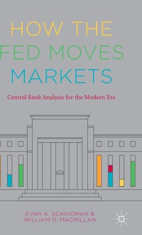 How the Fed Moves Markets: Central Bank Analysis for the Modern Era