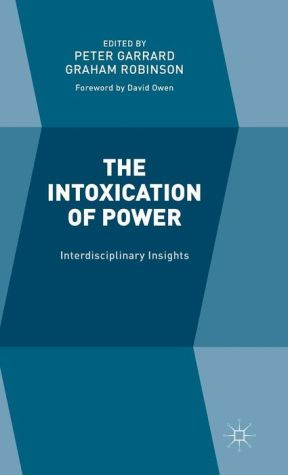 The Intoxication of Power: Interdisciplinary Insights