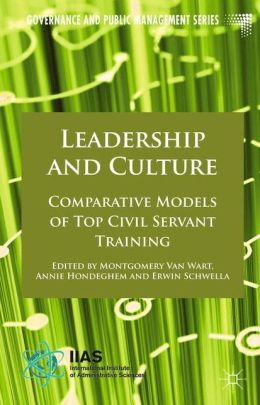 Leadership and Culture: Comparative Models of Top Civil Servant Training