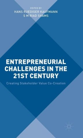 Entrepreneurial Challenges in the 21st Century: Creating Stakeholder Value Co-Creation