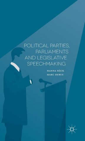 Political Parties, Parliaments and Legislative Speechmaking