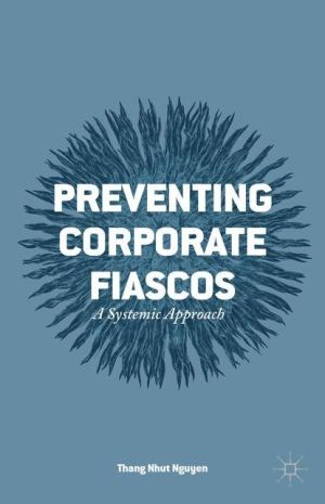 Preventing Corporate Fiascos: A Systemic Approach