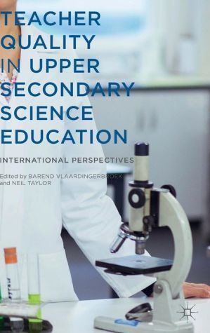 Teacher Quality in Upper Secondary Science Education: International Perspectives