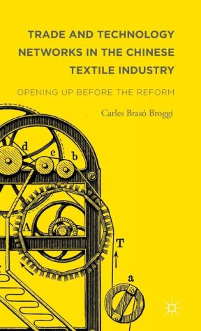 Trade and Technology Networks in the Chinese Textile Industry: Opening Up Before the Reform