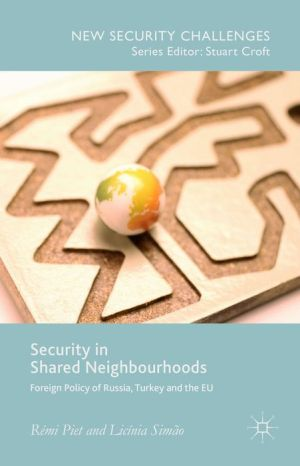 Security in Shared Neighbourhoods: Foreign Policy of Russia, Turkey and the EU