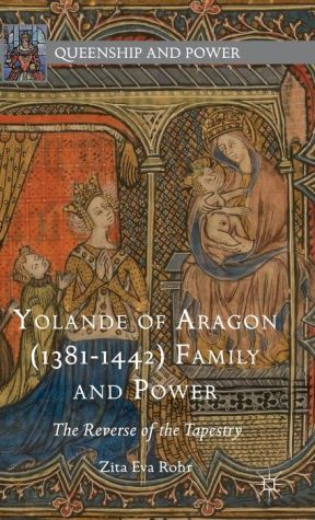 Yolande of Aragon (1381-1442) Family and Power: The Reverse of the Tapestry