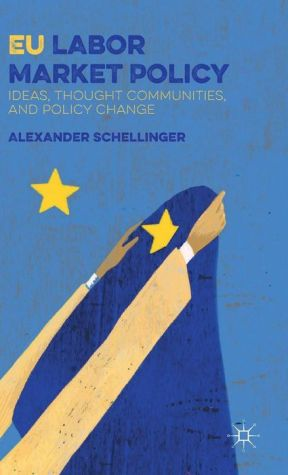 EU Labor Market Policy: Ideas, Thought Communities, and Policy Change