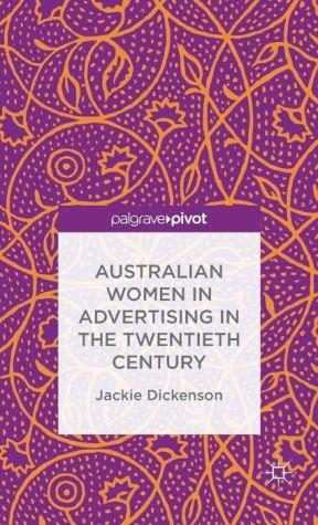 Australian Women in Advertising in the Twentieth Century