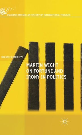 Martin Wight on Fortune and Irony in Politics