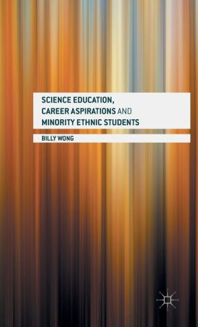 Science Education, Career Aspirations and Minority Ethnic Students