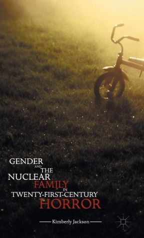 Gender and the Nuclear Family in Twenty-First-Century Horror