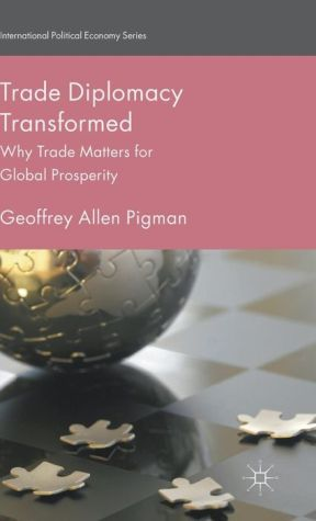 Trade Diplomacy Transformed: Why Trade Matters for Global Prosperity