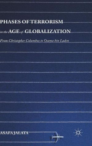 Phases of Terrorism in the Age of Globalization: From Christopher Columbus to Osama bin Laden