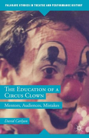 The Education of a Circus Clown: Mentors, Audiences, Mistakes