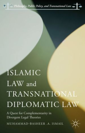 Islamic Law and Transnational Diplomatic Law: A Quest for Complementarity in Divergent Legal Theories