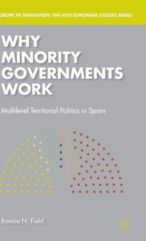 Why Minority Governments Work: Multilevel Territorial Politics in Spain