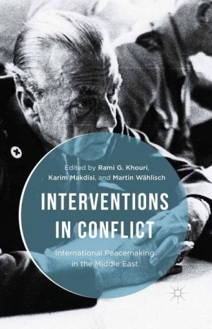 Interventions in Conflict: International Peacemaking in the Middle East
