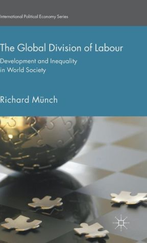 The Global Division of Labour: Development and Inequality in World Society