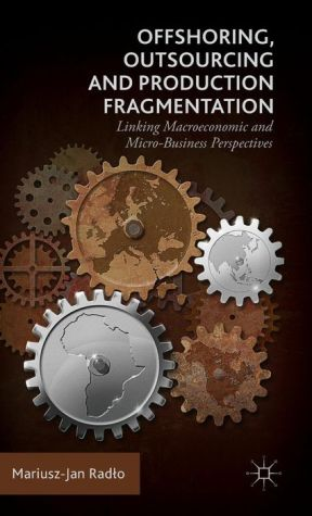 Offshoring, Outsourcing and Production Fragmentation: Linking Macroeconomic and Micro-Business Perspectives