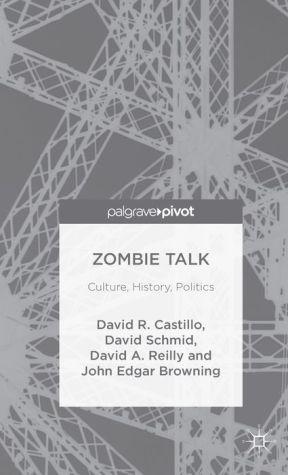 Zombie Talk: Culture, History, Politics