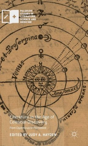 Literature in the Age of Celestial Discovery: From Copernicus to Flamsteed