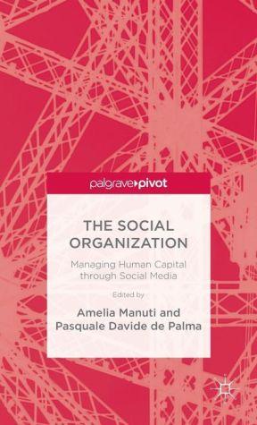 The Social Organization: Managing Human Capital through Social Media