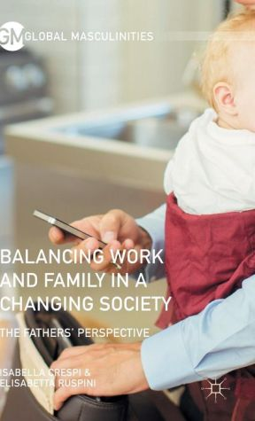 Balancing Work and Family in a Changing Society: The Fathers' Perspective
