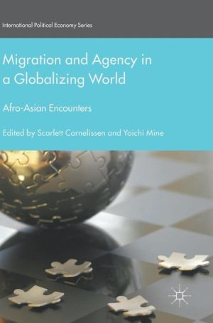 Migration and Agency in a Globalizing World: Afro-Asian Encounters