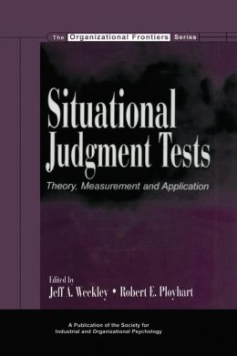Situational Judgment Tests: Theory, Measurement, and Application